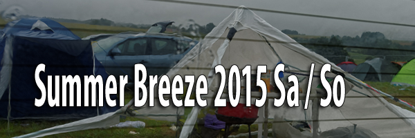 Summer Breeze 2015 Samstag Sonntag