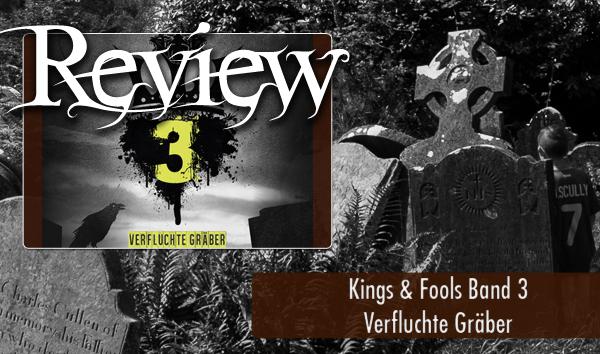 Kings & Fools 3 Verfluchte Gräber