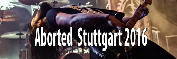 Fotos Aborted Stuttgart 2016