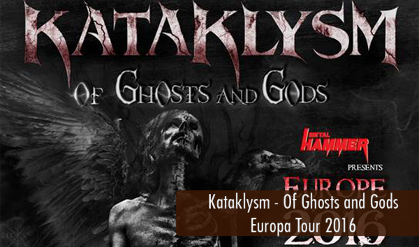 Kataklysm Of Ghosts and Gods Europa Tour 2016