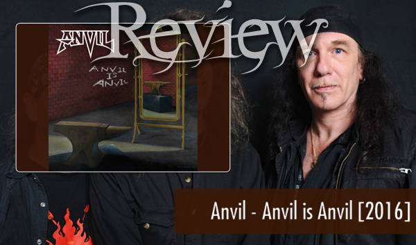 Anvil - Anvil is Anvil 2016 Review
