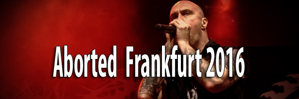 Fotos Aborted Frankfurt 2016