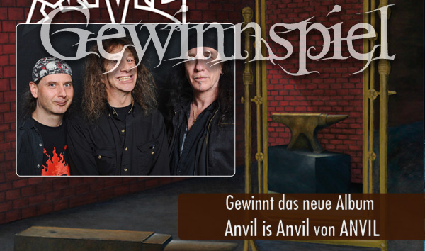 Gewinnspiel Anvil is Anvil
