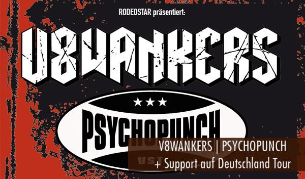 V8WANKERS Psychopunch und Support auf Deutschland Tour 2016