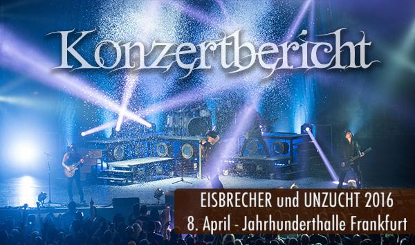Konzertbericht Eisbrecher Unzucht 2016 Jahrhunderthalle Frankfurt