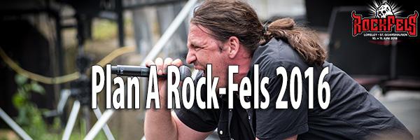 Fotos Plan A Rock-Fels 2016