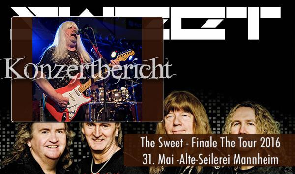 The Sweet Finale The Tour 2016 Alte-Seilerei Mannheim Konzertbericht