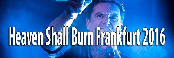 Fotos Heaven Shall Burn Zoom Frankfurt 2016