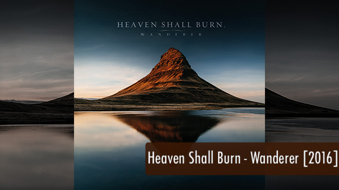Heaven Shall Burn Wanderer Rezension