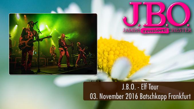 JBO Elf-Tour Batschkapp Frankfurt 2016