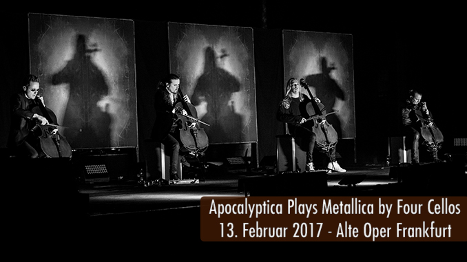 Konzertbericht Apocalyptica Plays Metallica by Four Cellos 2017 Alte Oper Frankfurt