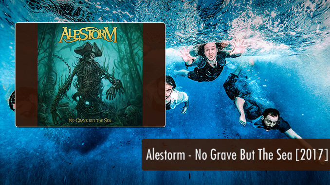 Review Alestorm No Grave But The Sea 2017