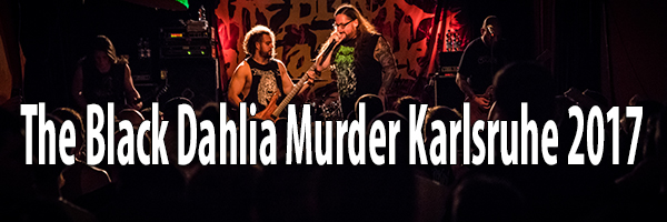Fotos The Black Dahlia Murder Karlsruhe 2017