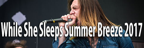 Fotos While She Sleeps Summer Breeze 2017