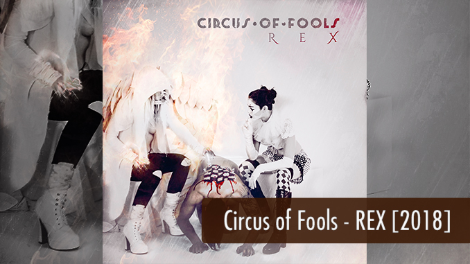 Review Circus of Fools Rex 2018