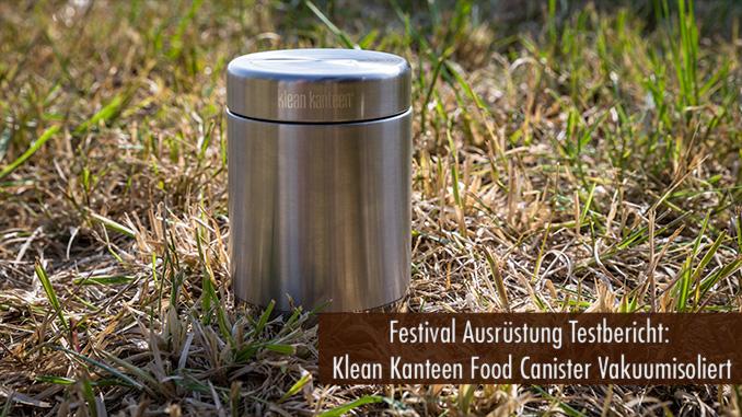 Festival Ausrüstung Testbericht Klean Kanteen Food Canister Vakuumisoliert